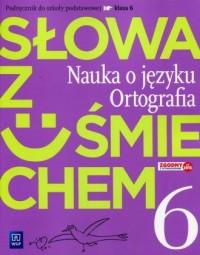 Słowa z uśmiechem. Szkoła podstawowa. Nauka o języku. Ortografia 6. Podręcznik - okładka podręcznika
