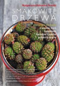 Smakowite drzewa - Małgorzata Kalemba-Dróżdż - okładka książki