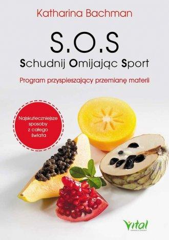 S.O.S. Schudnij Omijając Sport. - okładka książki