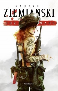 Toy Wars - Andrzej Ziemiański - okładka książki