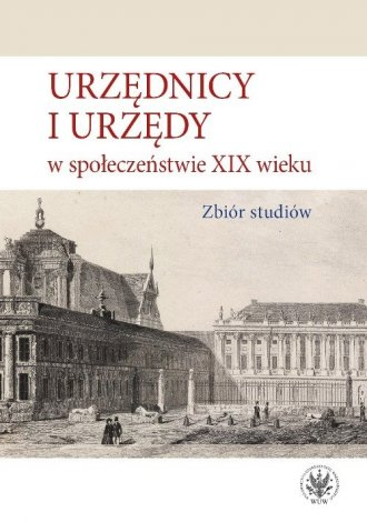 Urzędnicy i urzędy w społeczeństwie - okładka książki