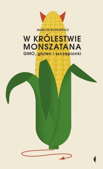 W królestwie Monszatana. GMO, gluten - okładka książki