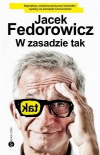 W zasadzie tak - Jacek Fedorowicz - okładka książki