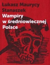 Wampiry w średniowiecznej Polsce - okładka książki