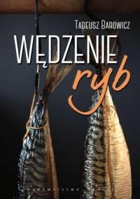 Wędzenie ryb - Tadeusz Barowicz - okładka książki