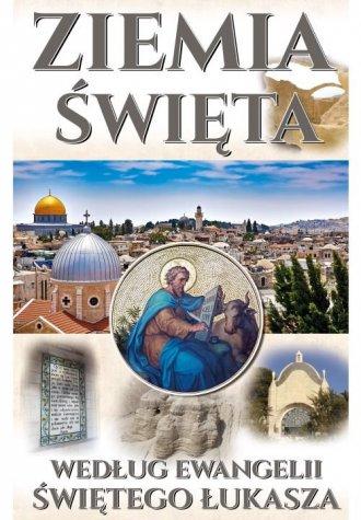 Ziemia Święta. wg. Ewangelii Świętego - okładka książki