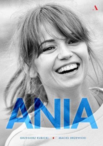 Ania. Biografia Anny Przybylskiej - okładka książki