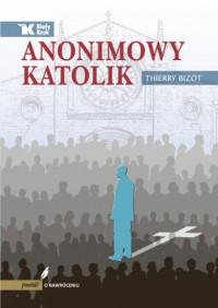 Anonimowy katolik - Thierry Bizot - okładka książki