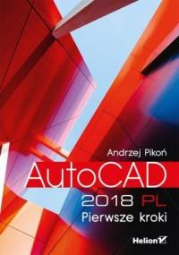 AutoCAD 2018 PL. Pierwsze kroki - okładka książki