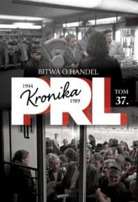 Kronika PRL 1944-1989. Tom 37. - okładka książki