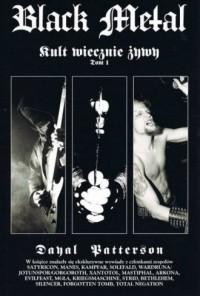 Black Metal. Kult Wiecznie Żywy. Tom 1 - okładka książki