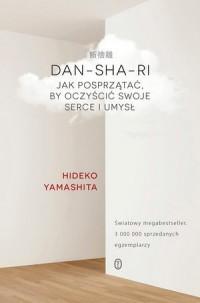 DAN-SHA-RI. Jak posprzątać  by oczyścić swoje serce i umysł - okładka książki