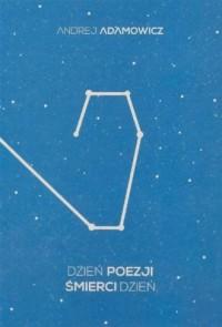 Dzień poezji śmierci dzień - okładka książki