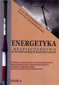 Energetyka w wyzwaniach badawczych. Tom 2 - okładka książki