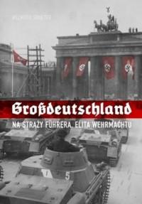 Grossdeutschland. Na straży Führera - okładka książki
