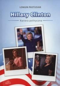 Hillary Clinton. Kariera polityczna - okładka książki