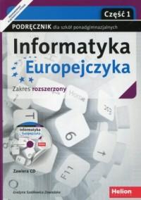Informatyka Europejczyka. Szkoła ponadgimnazjalna. Podręcznik z płytą CD cz. 1. Zakres rozszerzony - okładka podręcznika