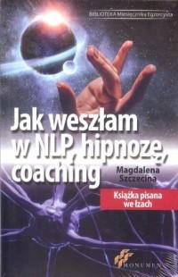 Jak weszłam w NLP, hipnozę, coaching - okładka książki