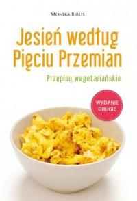Jesień według Pięciu Przemian. Przepisy wegetariańskie - okładka książki