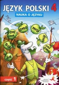 Język polski 4. Szkoła podstawowa. Nauka o języku cz. 1. Ćwiczenia - okładka książki