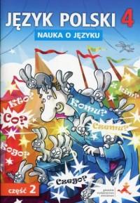 Język polski 4. Szkoła podstawowa. Nauka o języku cz. 2. Ćwiczenia - okładka podręcznika