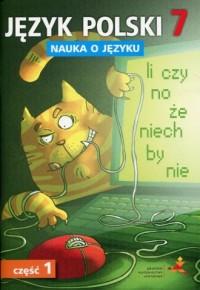 Język polski 7. Szkoła podstawowa. Nauka o języku cz. 1. Ćwiczenia - okładka podręcznika