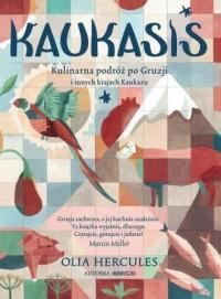 KAUKASIS. Kulinarna podróż po Gruzji - okładka książki