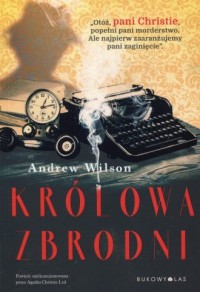 Królowa zbrodni - Andrew Wilson - okładka książki