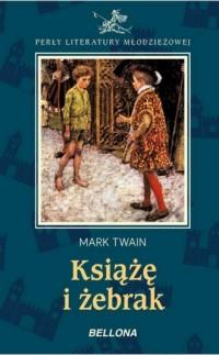 Książę i żebrak. Seria: Perły Literatury Młodzieżowej - okładka książki