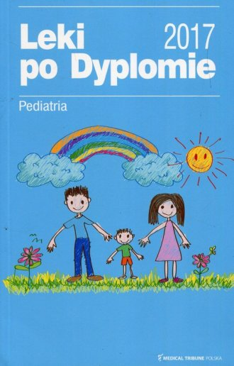 Leki po Dyplomie. Pediatria 2017 - okładka książki