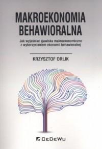 Makroekonomia behawioralna. Jak - okładka książki