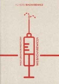 Mały leksykon medyczny wg Bacharewicza - okładka książki