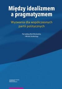 Między idealizmem a pragmatyzmem - okładka książki