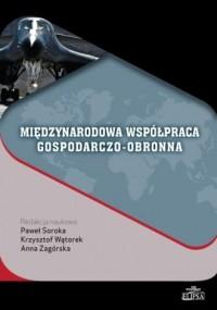 Międzynarodowa współpraca gospodarczo-obronna - okładka książki