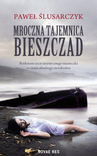 Mroczna tajemnica Bieszczad - okładka książki