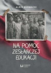 Na pomoc zesłańczej edukacji. Działalność - okładka książki