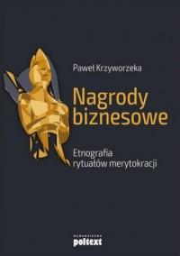 Nagrody biznesowe - Paweł Krzyworzeka - okładka książki