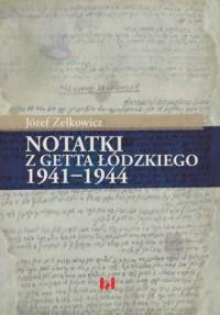 Notatki z getta łódzkiego 1941-1944 - okładka książki