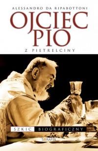 Ojciec Pio z Pietrelciny. Szkic biograficzny - okładka książki