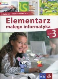 Owocna edukacja 3. Edukacja wczesnoszkolna. Elementarz małego informatyka Podręcznik z płytą CD - okładka podręcznika