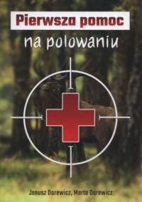 Pierwsza pomoc na polowaniu - okładka książki
