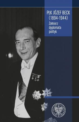 Płk Józef Beck (1894-1944). Żołnierz, - okładka książki