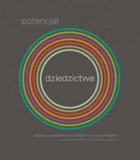 Potencjał dziedzictwa. Społeczno-gospodarcze przykłady z Europy Środkowej - okładka książki
