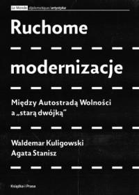 Ruchome modernizacje. Między Autostradą - okładka książki
