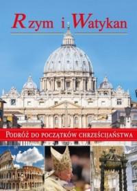 Rzym i Watykan. Podróż do początków - okładka książki
