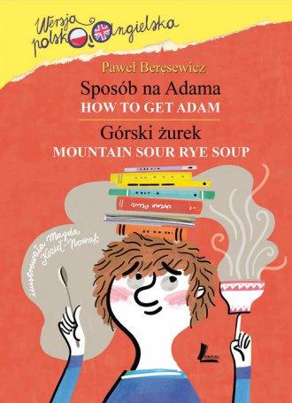 Sposób na Adama. How to get Adam. - okładka książki