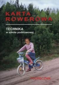 Technika 4-6. Szkoła podstawowa. Karta rowerowa. Podręcznik - okładka podręcznika
