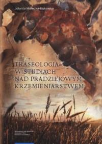 Traseologia w studiach nad pradziejowym - okładka książki