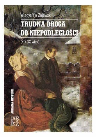 Trudna droga do niepodległości - okładka książki