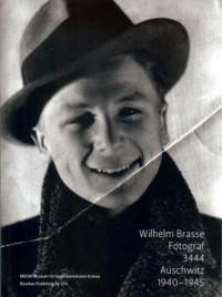 Wilhelm Brasse. Fotograf 3444 Auschwitz 1940-1945 (+ CD) - okładka książki